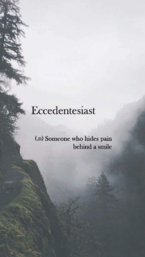Eccedentesiast: someone who hides pain behind a smile