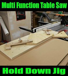 Multi Function Table Saw Hold Down Jig – Jays Custom Creations