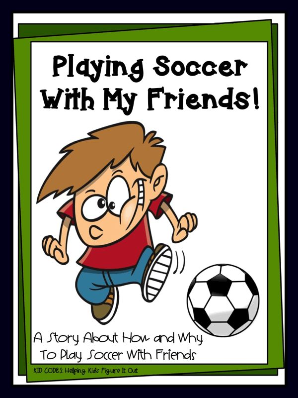 playing soccer with my friends social story skill