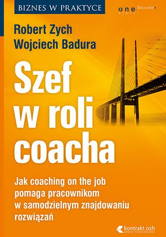 """Książka """"Szef w roli coacha. Jak coaching on the job pomaga pracownikom w samodzielnym znajdowaniu rozwiązań"""" - Z menedżera w coacha  Myślą przewodnią tej książki """" Szef w roli coacha ."""" jest przekonanie, że podstawowym zadaniem coachingu on the job jest pomoc podopiecznemu w zrealizowaniu celu, który sam sobie wyznaczył."""