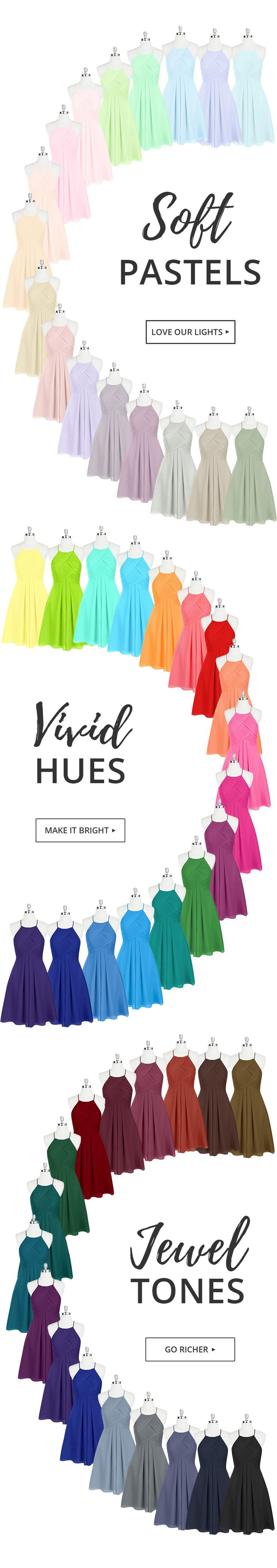 A bride's best friend! Azazie offers 60+ colors for you to choose from, and we even have color swatches available so you can see the colors in person. Wedding tip: Try out our sample program before you purchase to make sure you are completely in love with a dress!