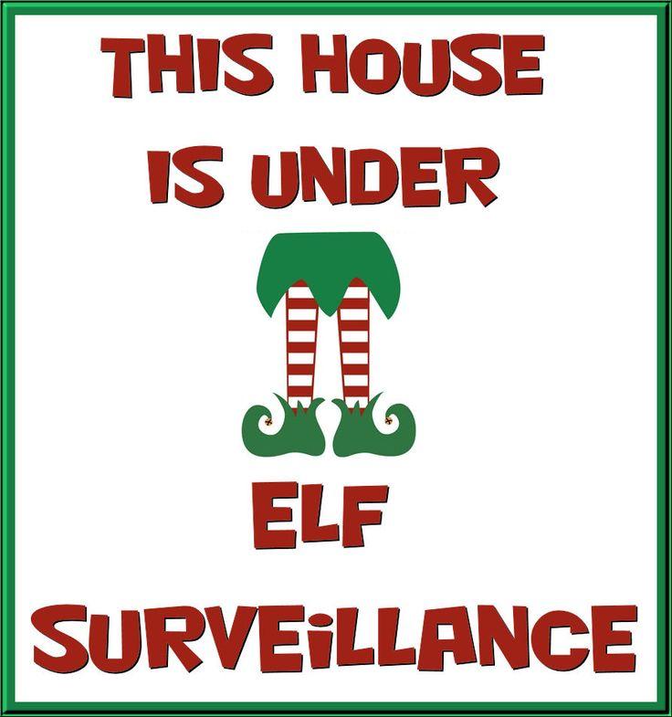 This house is under Elf surveillance! | Christmas | Pinterest