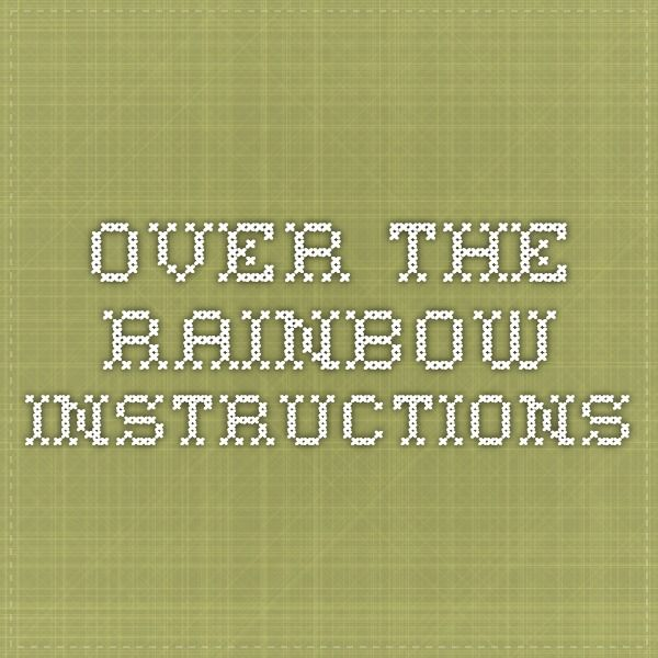 Over the Rainbow instructions