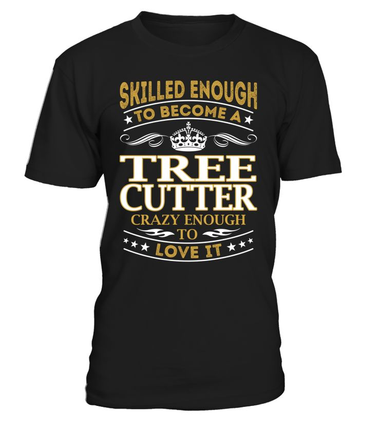 Tree Cutter - Skilled Enough To Become #TreeCutter