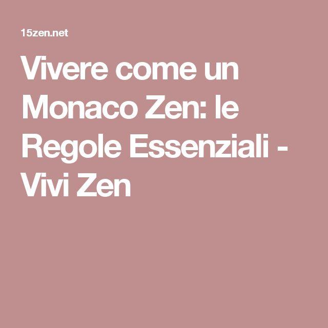 Vivere come un Monaco Zen: le Regole Essenziali - Vivi Zen