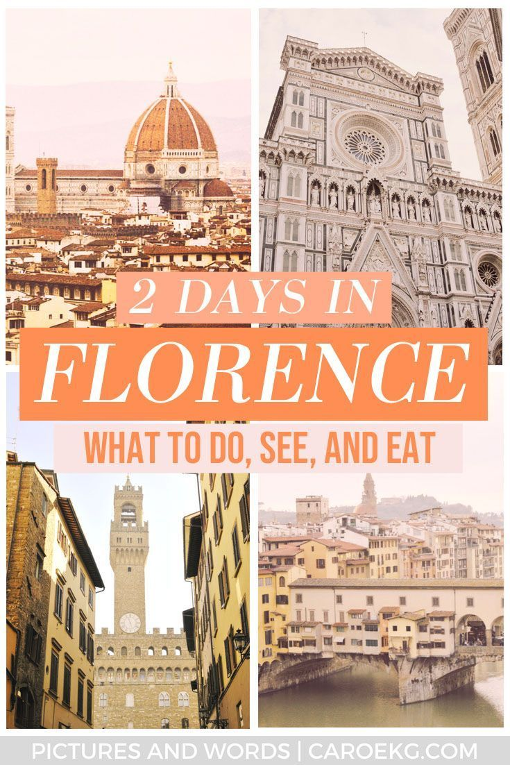 2 Days In Florence What To Do See And Eat Pictures Words Florence Travel Guide Florence Travel Italy Travel Guide