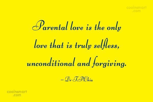 Parents Love Unconditional Quotes Love Parents Quotes Unconditional Love Quotes Parents Quotes Funny