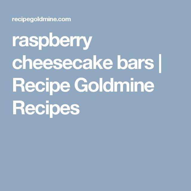 raspberry cheesecake bars | Recipe Goldmine Recipes