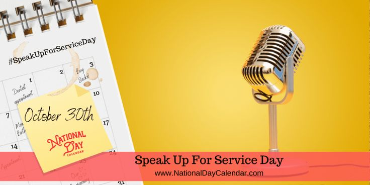 Speak Up For Service Day October 30 National Day Calendar Day National Day