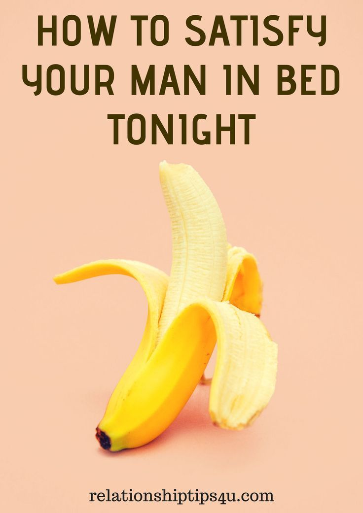 How to satisfy a man in bed tips