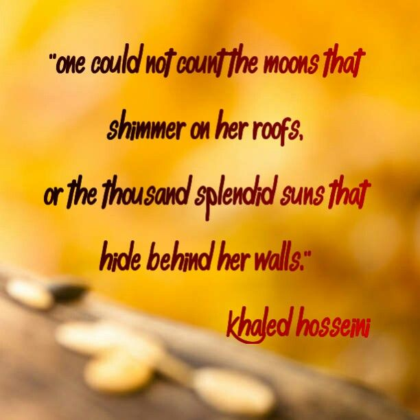 best a thousand splendid suns images book quotes  a thousand splendid suns khaled hosseini