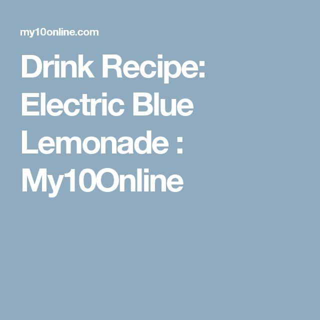 Drink Recipe: Electric Blue Lemonade : My10Online