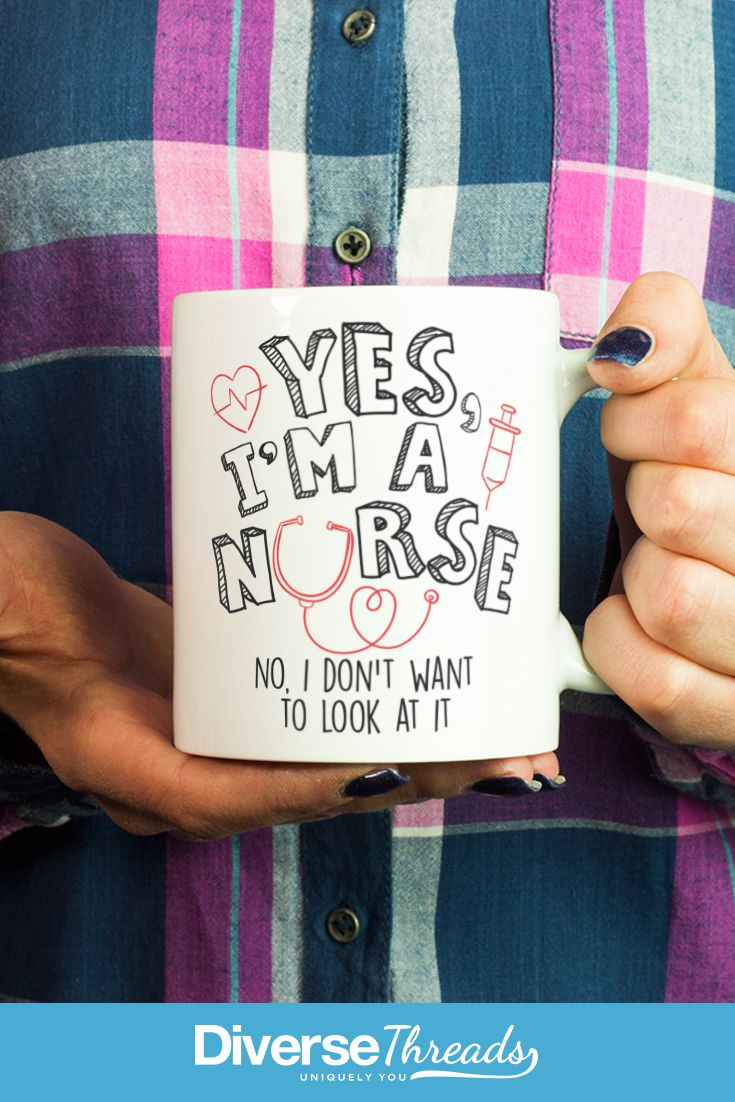 Yes, I'm a nurse. No, I don't want to look at it - mug / cup. The perfect mug for any nurse! Available here - https://diversethreads.com/products/yes-im-a-nurse-mug