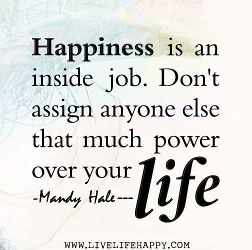 Inspirational Quotes About Life And Happiness: Inspirational Quotes. It's Your Life, You Make You Happy