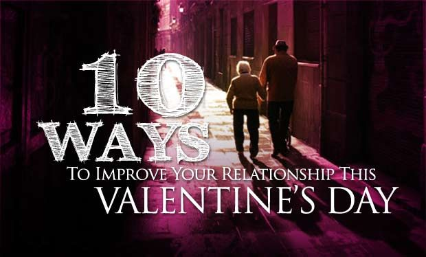10 Ways To Improve Your Relationship This Valentine's Day