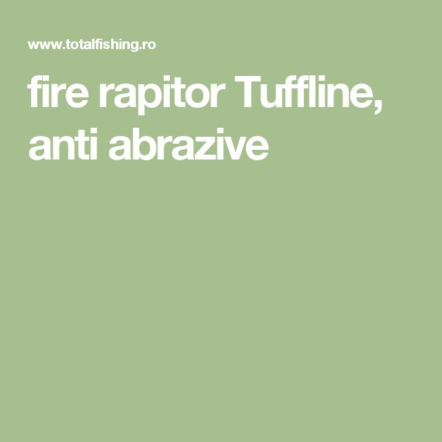 fire rapitor Tuffline, anti abrazive