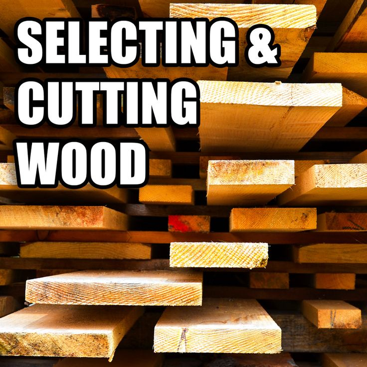 How to select and cut wood on a budget. #woodworking #wood #lumber
