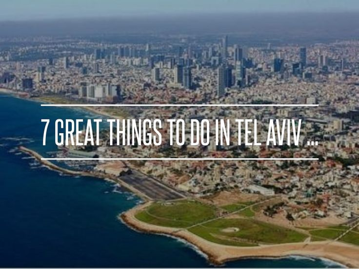 7 #Great Things to do in Tel Aviv ... → #Travel #Israel