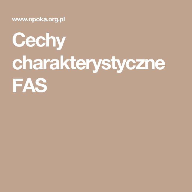 Cechy charakterystyczne FAS