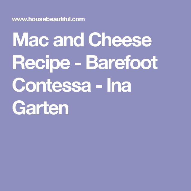 Barefoot Contessa Macaroni And Cheese 25+ melhores ideias de ina garten mac and cheese no pinterest