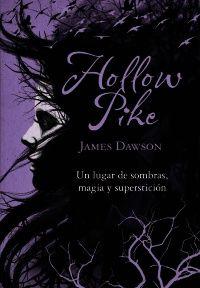 HOLLOW PIKE - JAMES DAWSON http://www.quelibroleo.com/hollow-pike#criticas