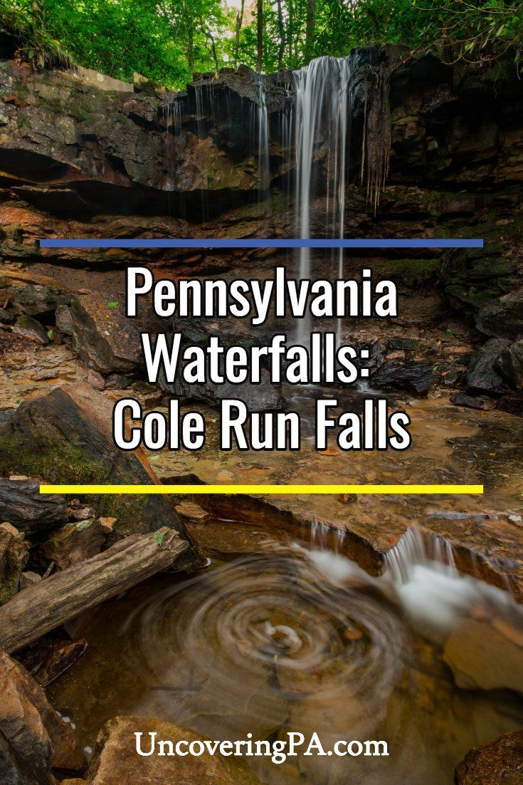 Pennsylvania Waterfalls Visiting Cole Run Falls and