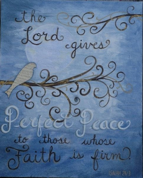 """Isaiah 26:3 """"The Lord gives perfect peace to those whose faith stands firm."""" #scripture"""