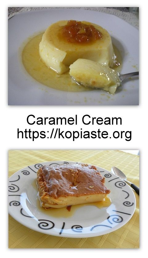 Crème Caramel (Caramel Cream), is a French pudding made with cream or milk and eggs, which is baked in the oven.  A caramel sauce is placed in the dish before adding the pudding and after it sets it is reversed so that the caramel is on top. #caramel_cream #pudding #French_cuisine #kopiaste