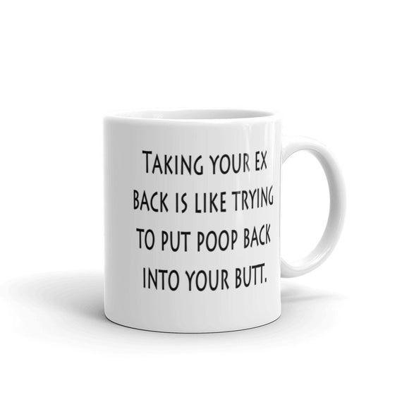 Funny ex mug, ex boyfriend, girlfriend, inappropriate humor, poop jokes, take ex back, butt stuff, s