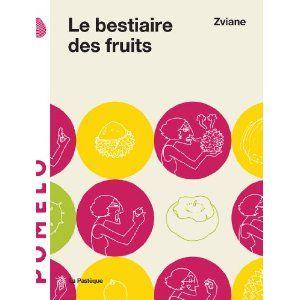 BESTIAIRE DES FRUITS (LE): Amazon.ca: ZVIANE: Books