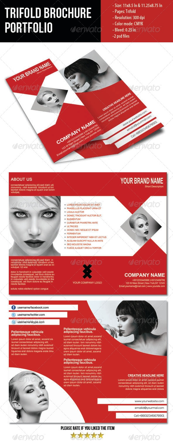 Trifold Brochure for portfolio or other business you can use this brochure.Psd file,All is layered,Grouped,Named.    - Size: 11×8.5 In & 11.25×8.75 In    - Pages: Trifold    - Resolution: 300 dpi    - Color mode: CMYK    - Bleed: 0.25 in    - Help File