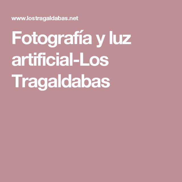 Fotografía y luz artificial-Los Tragaldabas