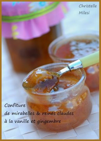 Confiture de mirabelles & reines claudes à la vanille et au gingembre