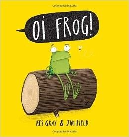 Oi Frog by Kes Gray Illustrated by Jim Field Designed by Jenny Stephenson