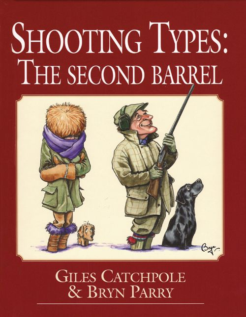 Shooting Types The second barrel Giles Catchpole one of the most popular and amusing contributors to the Shooting Gazette together with the renowned