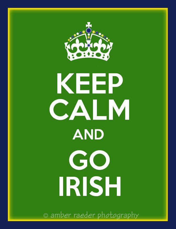 "Keep calm and GO IRISH!!! The Notre Dame Fighting Irish! Like the Irish? Be sure to check out and ""LIKE"" my Facebook Page https://www.facebook.com/HereComestheIrish Please be sure to upload and share any personal pictures of your Notre Dame experience with your fellow Irish fans!"