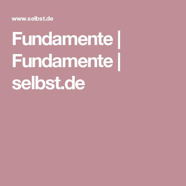 Fundamente | Fundamente | selbst.de