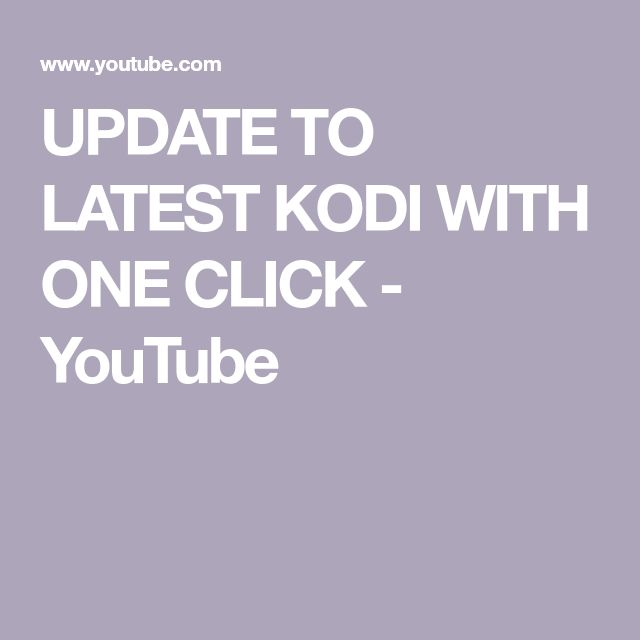 UPDATE TO LATEST KODI WITH ONE CLICK - YouTube