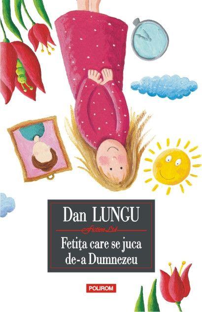 """""""Fetița care se juca de-a Dumnezeu"""", de Dan Lungu Editura Polirom, Colecția """"Fiction. Ltd"""", Iași, 2014 Moto: """"România e țara ta, parcă... Nu? E țara aia minunată unde vin minerii cu ciomegele când ieși la plimbare? Unde trebuie să dai șpagă la portar ca să te lase să intri să poți da șpagă la doctor? Mai bine mănânc la cantina săracilor decât să mă întorc..."""" Am mai discutat despre drama copiilor ai căror părinți sunt plecați la muncă în străinătate atunci când am vorbit de romanul…"""
