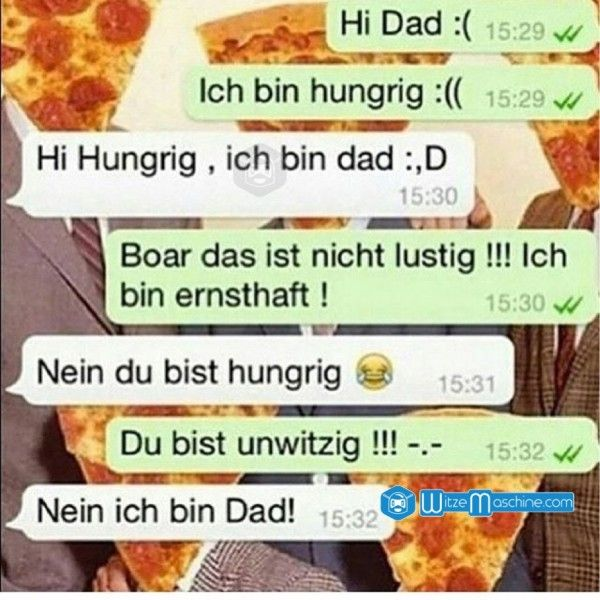 Lustige WhatsApp Bilder und Chat Fails 27 - Bin hungrig Dad (Cool Quotes Humor)