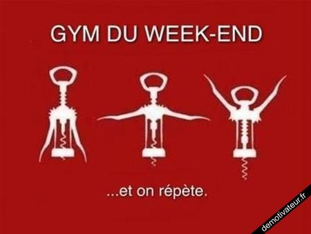 You know what? sometimes the only workout you'll get on the weekend is with a corkscrew and that's ok! Love this Gym du week end #wine