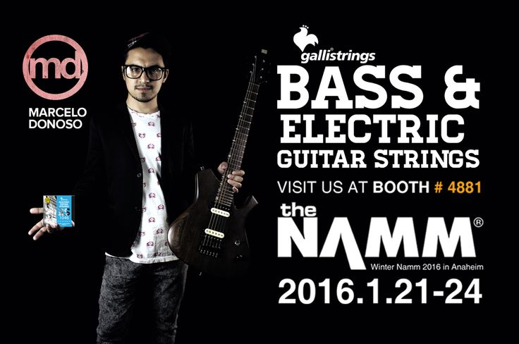 The NAMM Show, January 21-24, 2016, Anaheim, CA Visit us at The Namm Show2016 Booth #4881 - Hall C #gallistrings #bass #electric #guitar #strings #NAMM #NAMM2016 #NAMM16 #marcelodonoso #endorser Marcelo Donoso #madeinitaly @nammshow @thenammshow