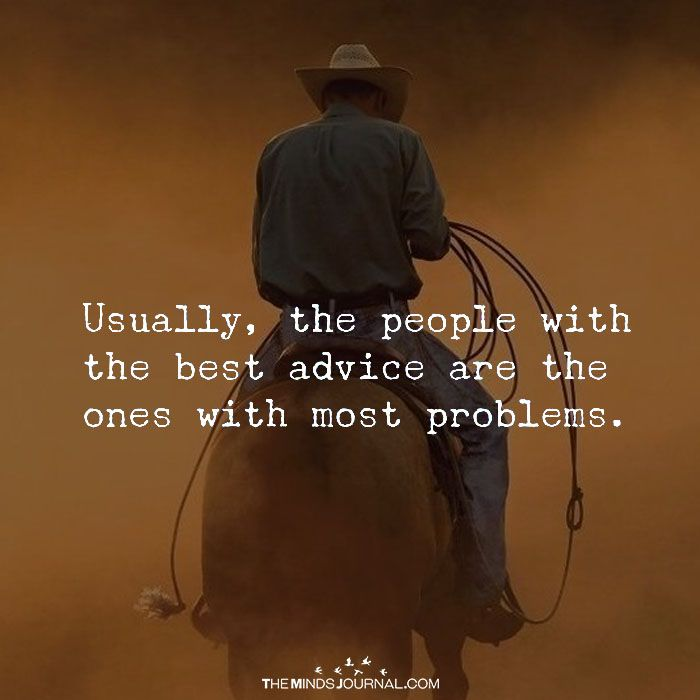 Usually, The People With The Best Advice - https://themindsjournal.com/usually-people-best-advice/