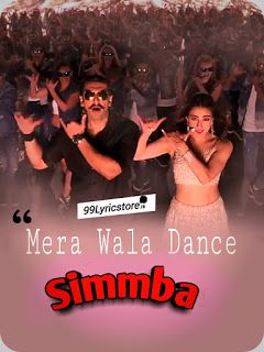Latest Song Mera Wala Dance From The Upcoming Bollywood Movie Simmba The Movie Features Ranveer Singh Sara Ali Khan Sonu