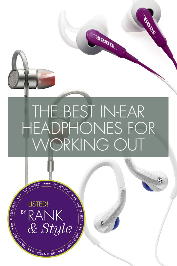 Rank & Style I Ten Best In-Ear Headphones for Working Out http://www.rankandstyle.com/top-10-list/best-workout-headphones/