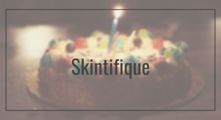 Skintifique products just turned 1 !