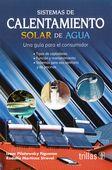 LIBROS TRILLAS: SISTEMAS DE CALENTAMIENTO SOLAR DE AGUA