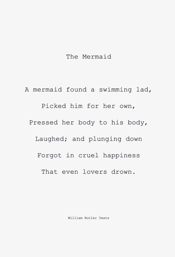 the mermaidQuotes And Poetry, Mermaid Poems, Yeats Quotes, Mermaid Quotes, Lovers Of All Things Quotes, Williams Butler, A Tattoo, Butler Yeats, Lovers Drowning