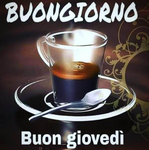 buongiorno buon giovedi caffè | Immagini e Frasi Gratis di ...
