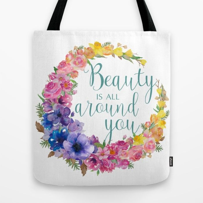 Beauty is all around you Tote Bag by The Willow Wood Studio | Society6